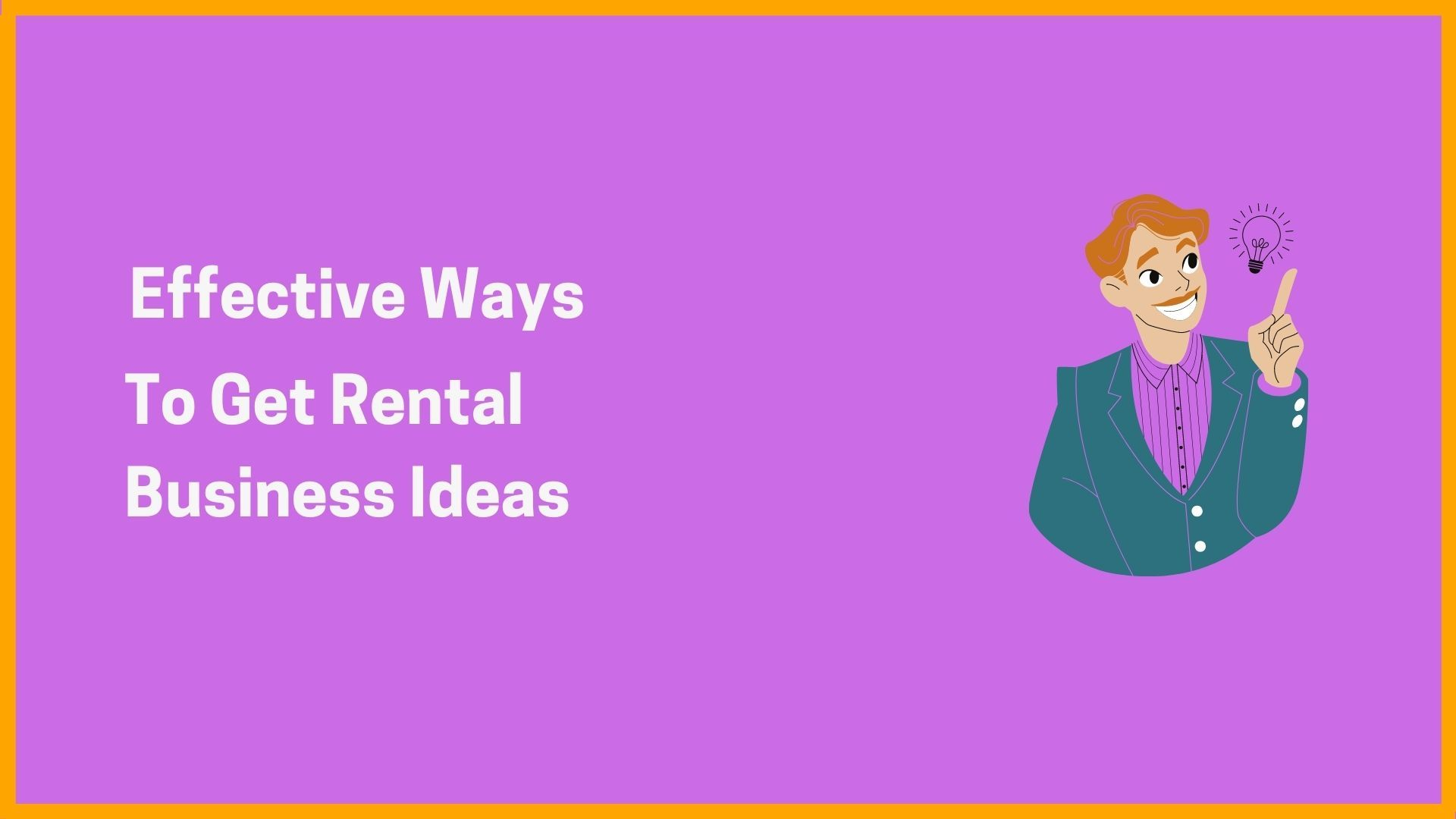 Effective Ideas for starting a Rental Business in 2021