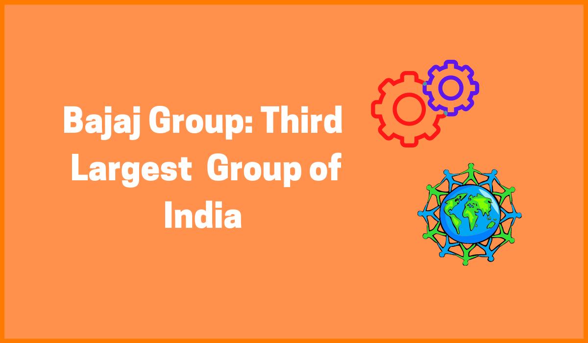 Bajaj Group- Third Largest Group of India