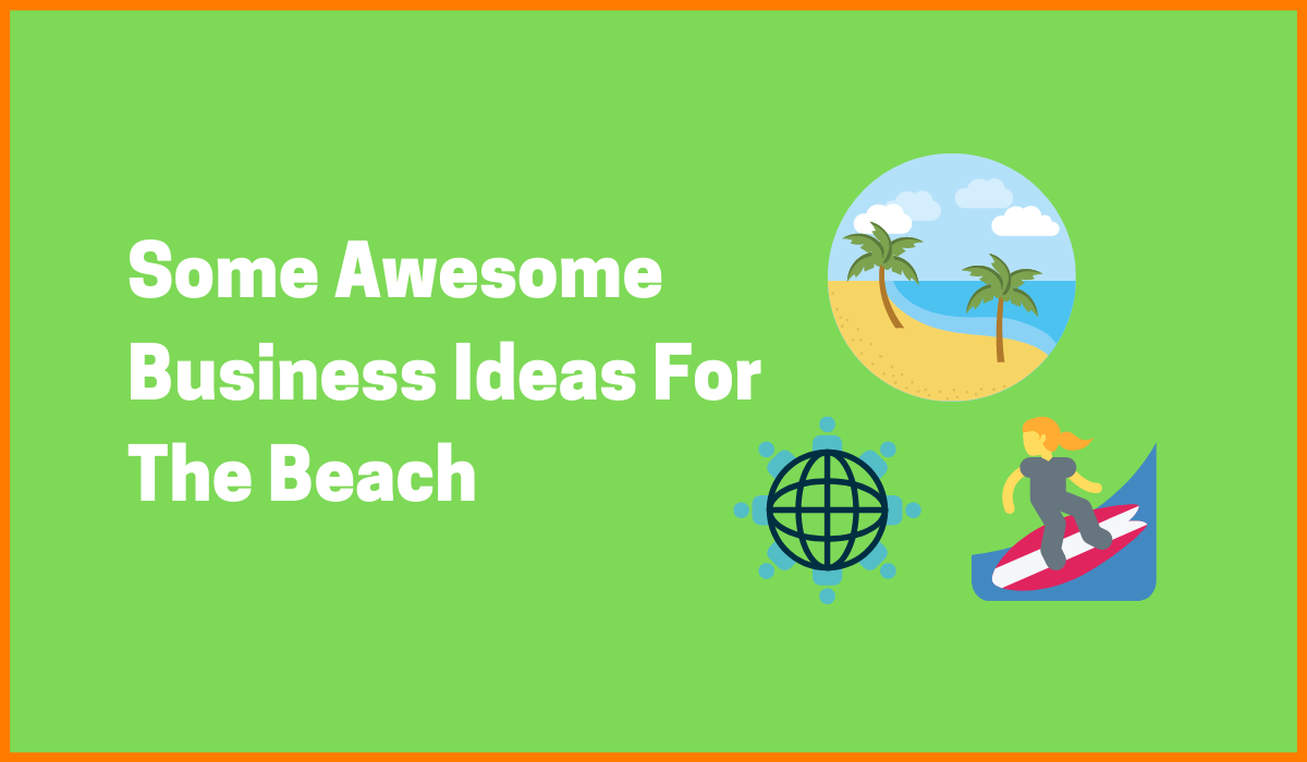 Some Awesome Business Ideas For The Beach