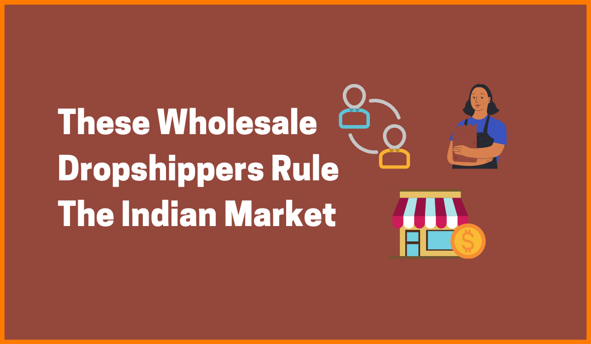 These Wholesale Dropshippers Rule Indian Market!