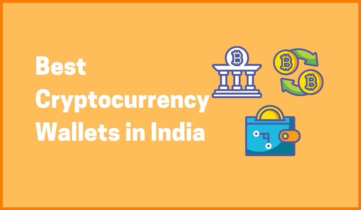 These Are The Best Cryptocurrency Wallets Prevailing in India