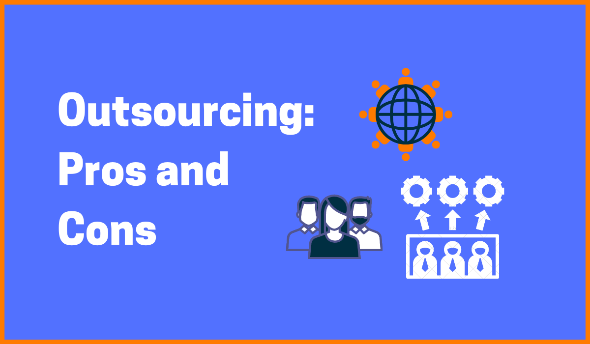 Pros and Cons of Outsourcing Businesses