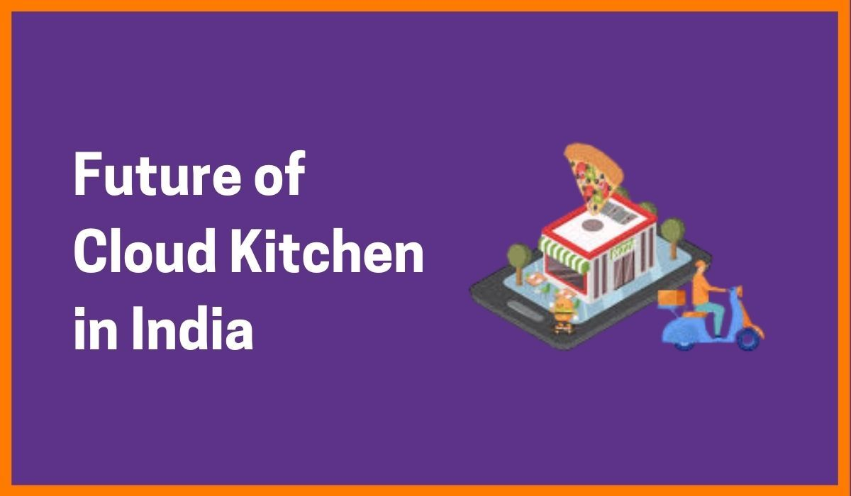 The Future of Cloud Kitchen in India | Cloud Kitchen Growth In India