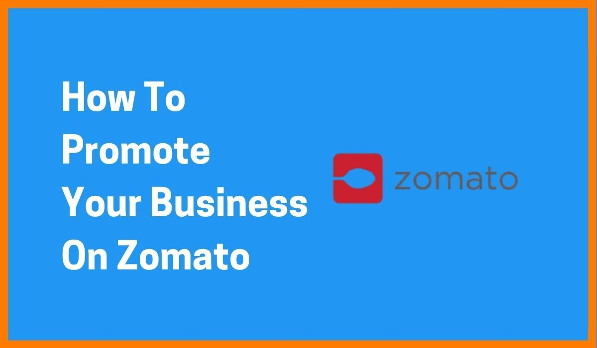 How To Promote Your Business On Zomato? | Grow Your Restaurant On Zomato