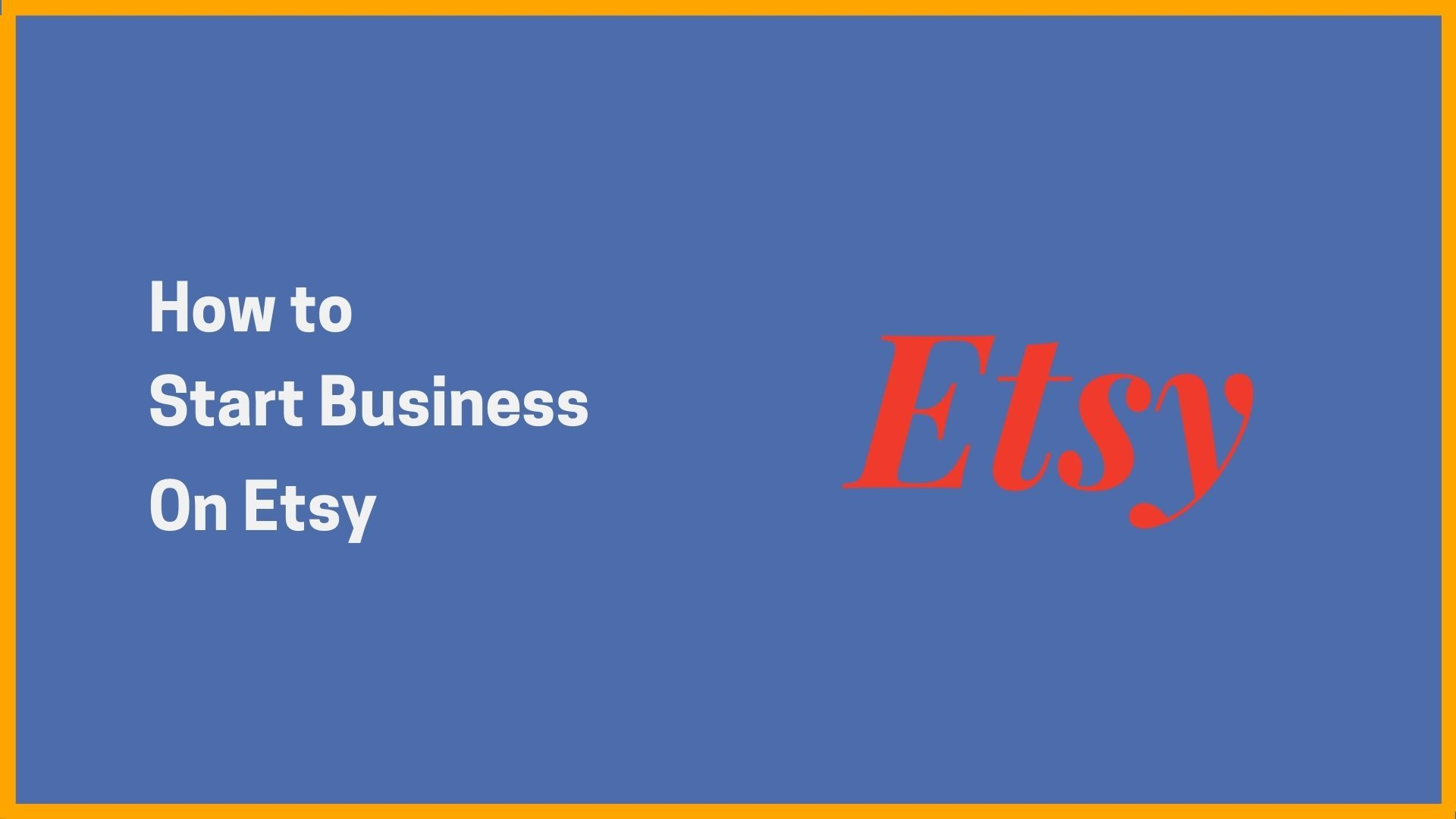 How To Start Business On Etsy