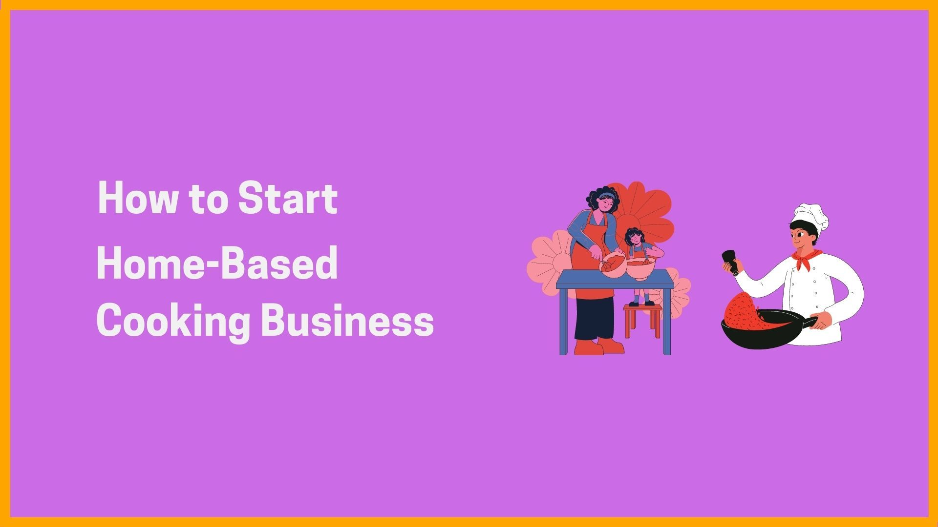 How to Start Home-Based Cooking Business