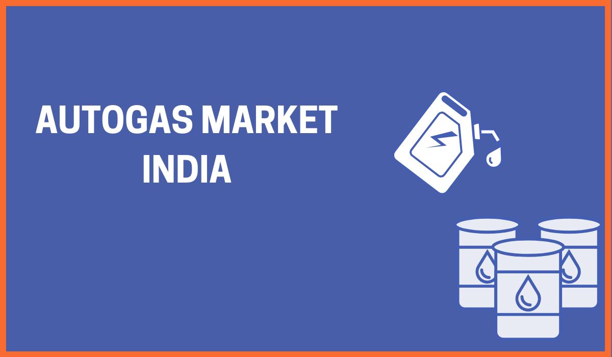 INDIAN AUTOGAS MARKET : An Alternative Energy Source