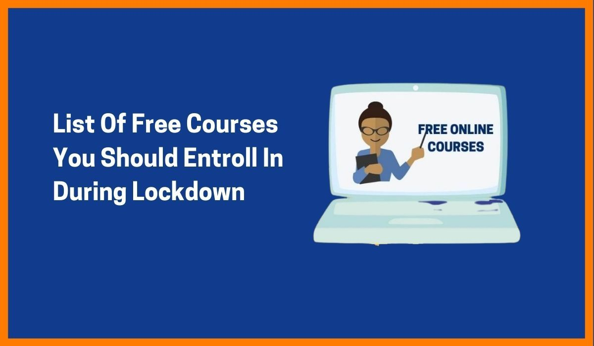 Curated List Of Free Online Courses For Entrepreneurs To Enroll In During This Lockdown
