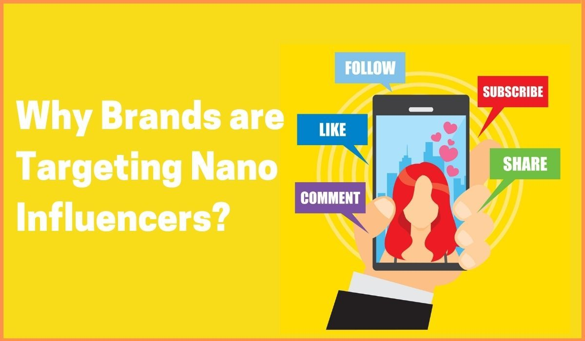 Why Brands are Targeting Nano Influencers?