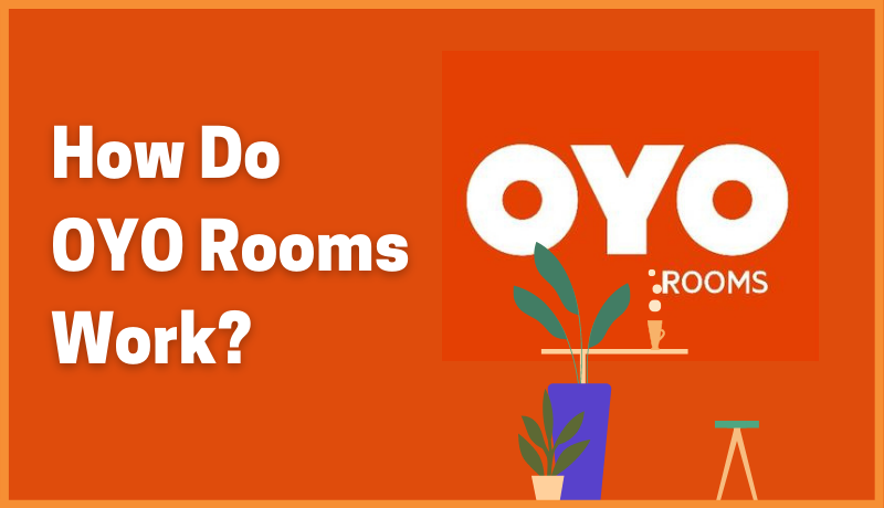 How do OYO Rooms Work?