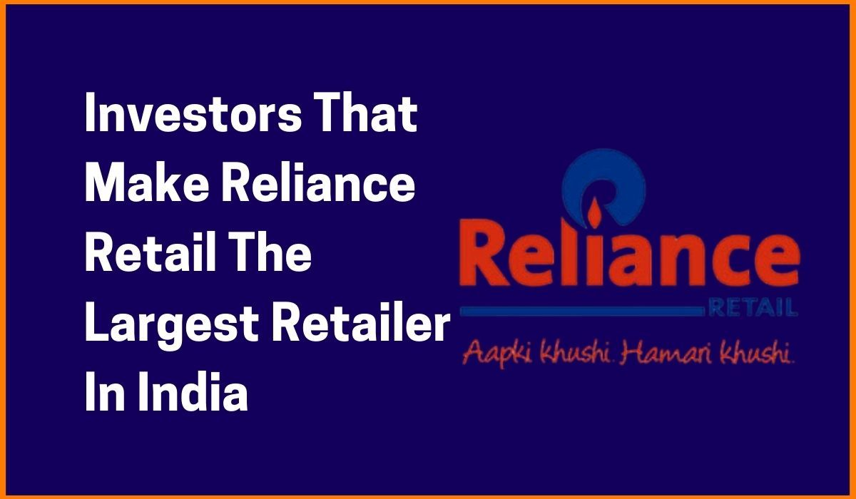 Investors That Make Reliance Retail The Largest Retailer In India