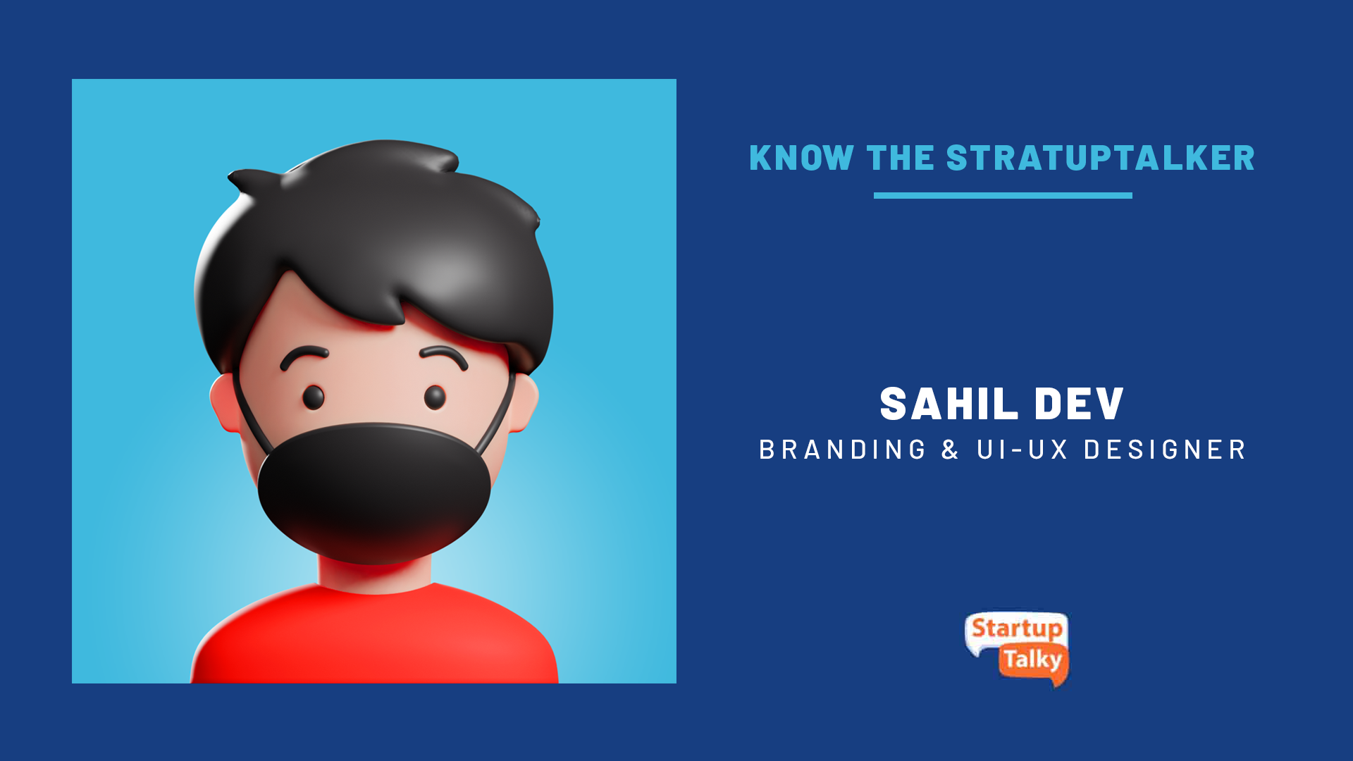 Sahil Dev: How I Designed My Own World   Know the StartupTalker