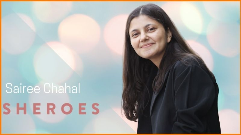 Sairee Chahal, founder of SHEROES