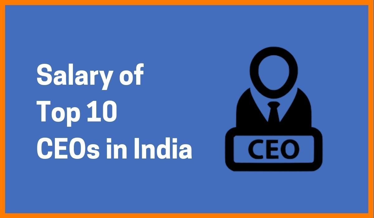 Salary of Top 10 CEOs in India