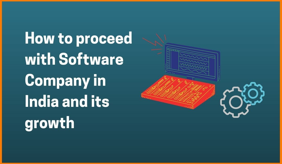How to Start and Grow Software Company in India