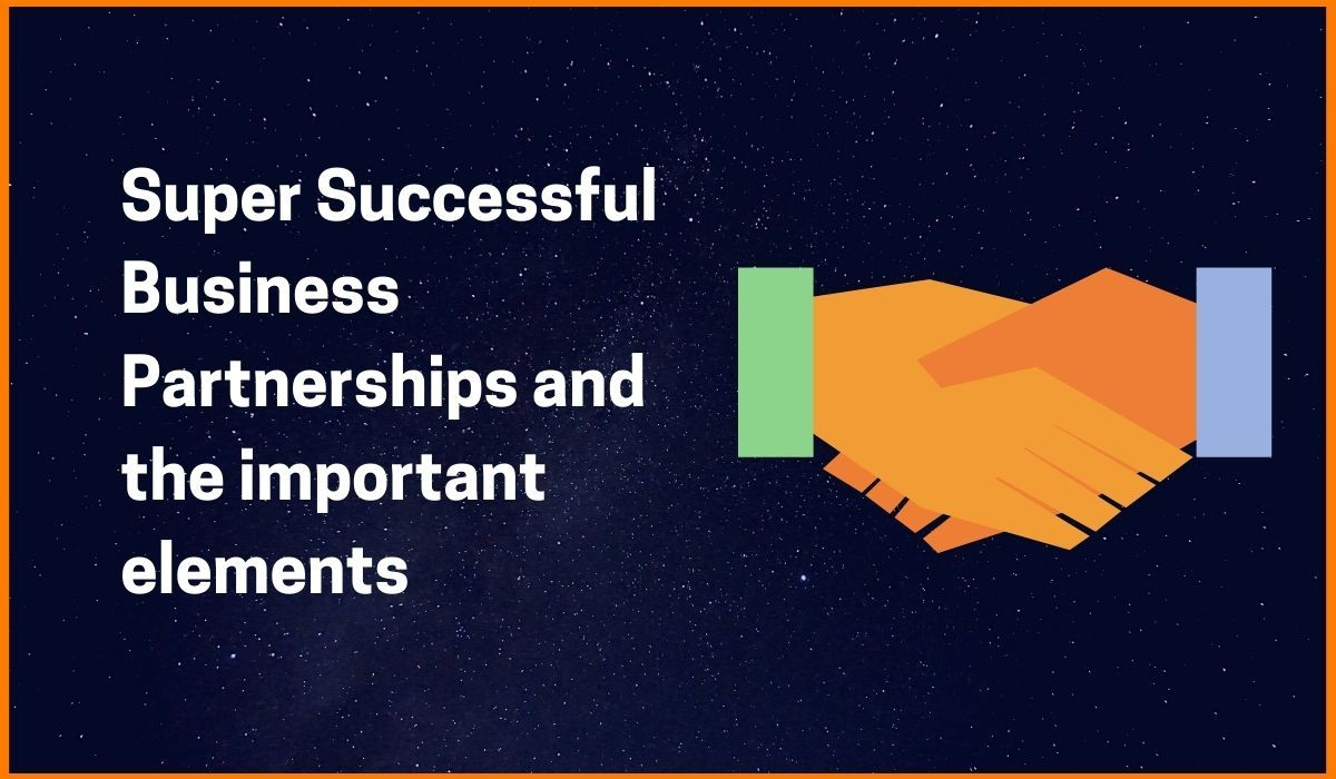 Elements of Super Successful Business Partnerships