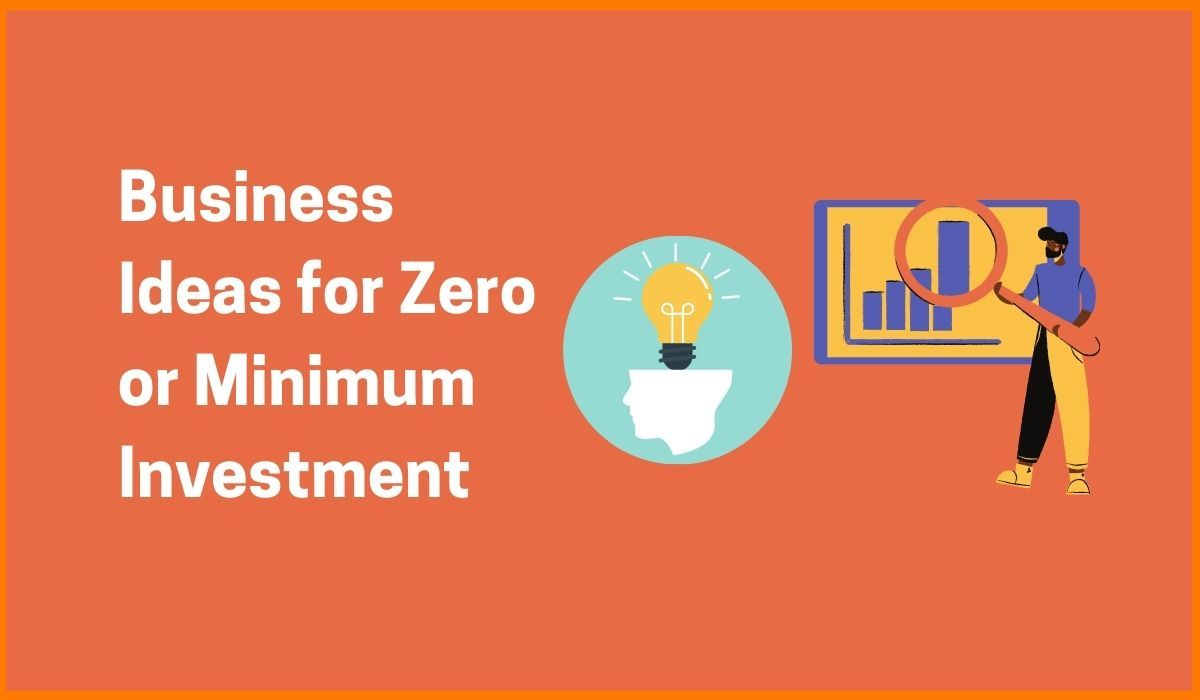 List of Top Business Ideas with Zero Investment
