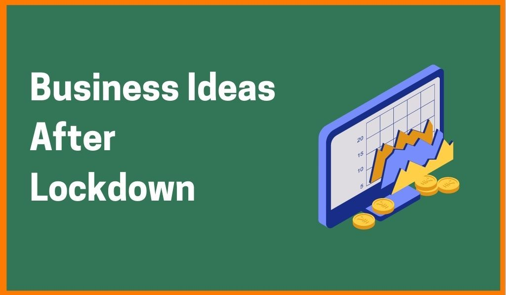 Profitable Business Ideas To Implement After Lockdown Is Lifted In India