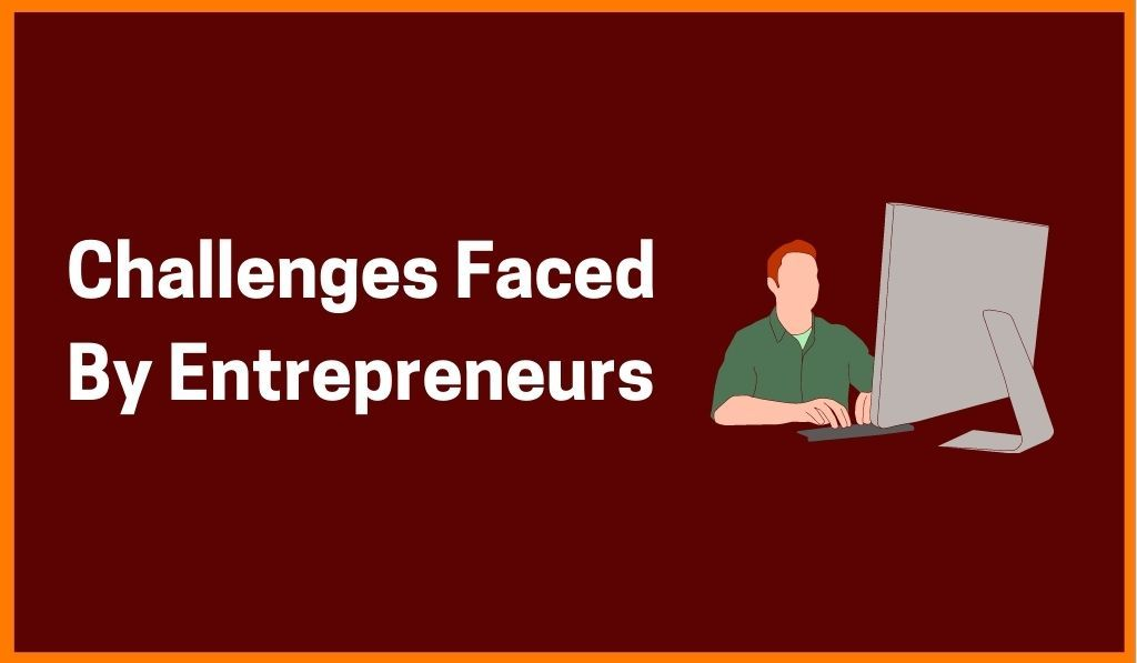 Challenges Faced By Entrepreneurs While Starting Their Own Startup And Their Success Mantra