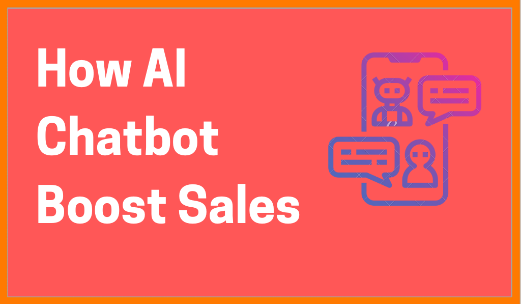 How AI Chatbot Helps In Boosting Sales
