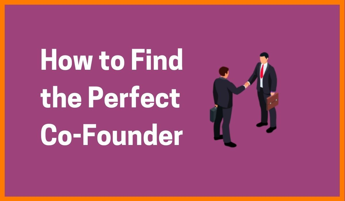 How to Find the Perfect Co-Founder for Startup?
