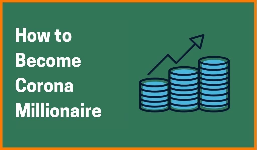 How to Become Corona Millionaire – One Cup Of Coffee At A time