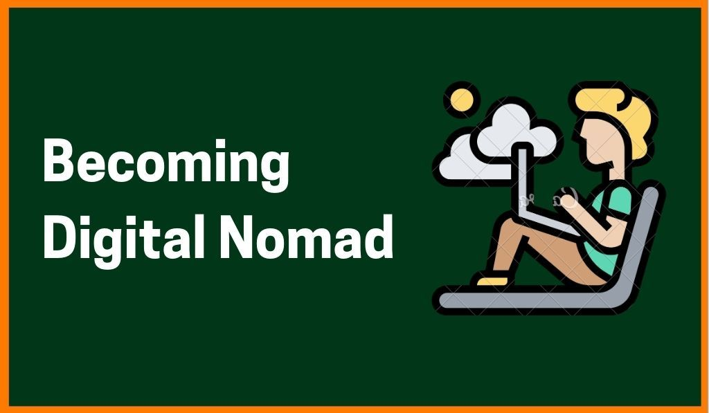 How To Become Digital Nomad- New Normal In 2020