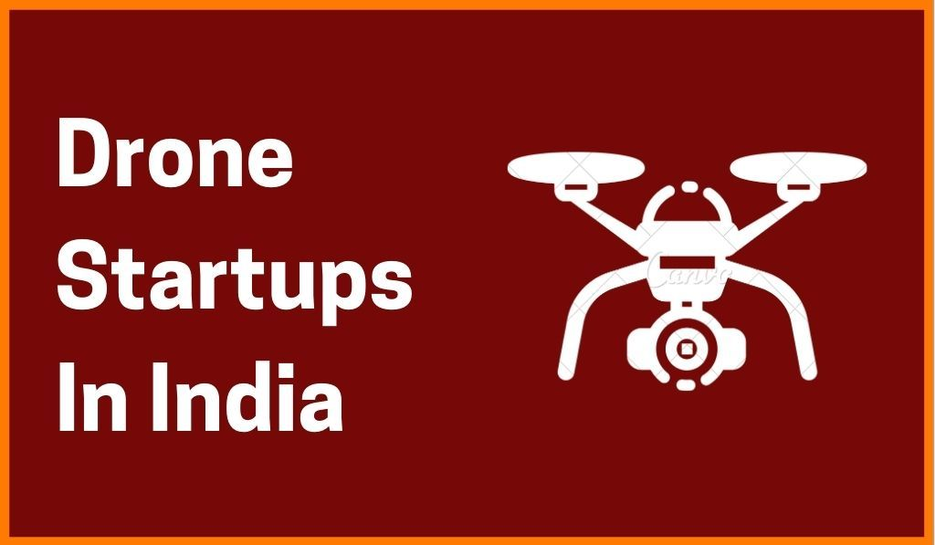Emerging Drone Startups In India 2021
