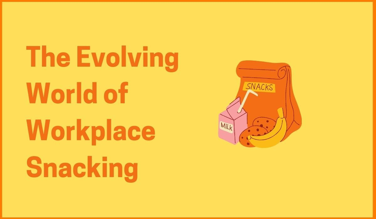 The Evolving World of Workplace Snacking