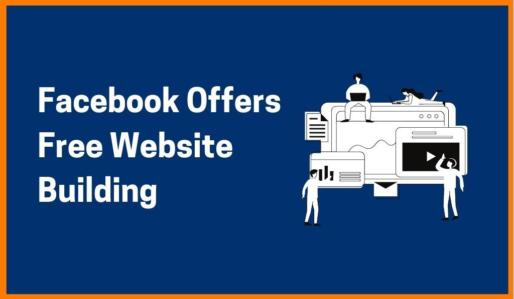 Facebook Offers Free Website Building As part Of Its Hosting Services