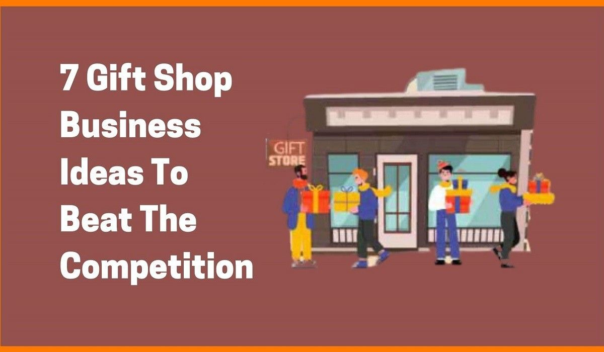 7 Gift Shop Business Ideas To Beat The Competition