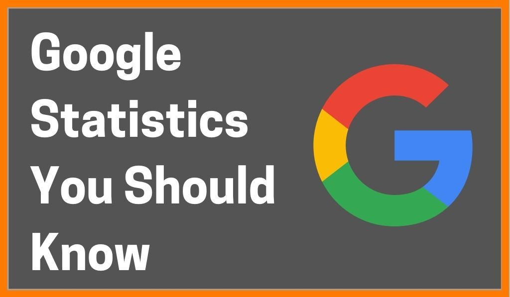 Most Important Google Statistics You Should Know