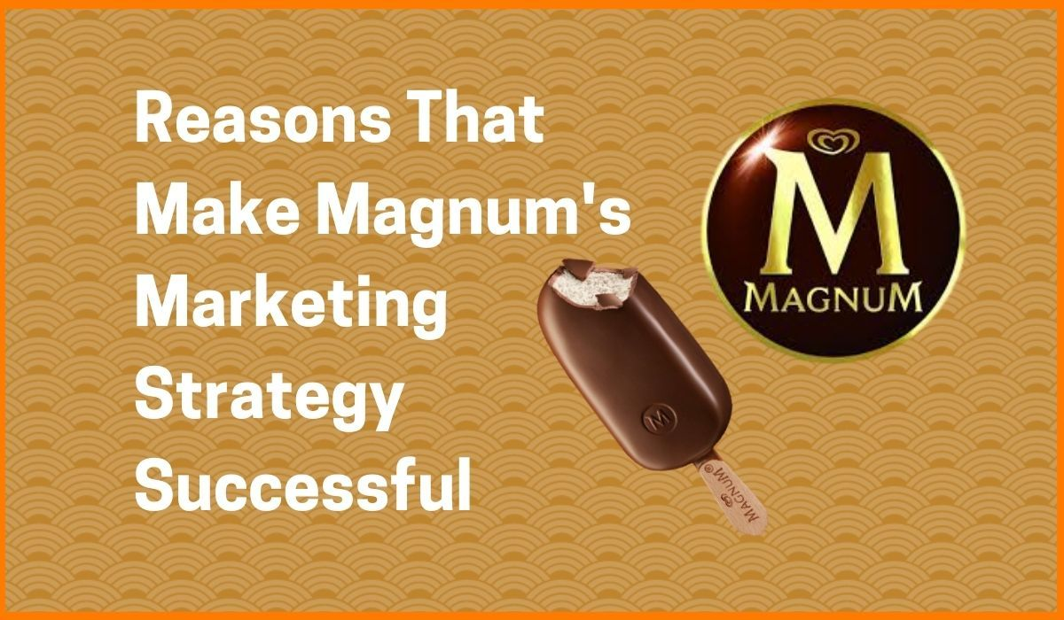 Secret Behind Magnum Ice Cream's Successful Marketing Strategy