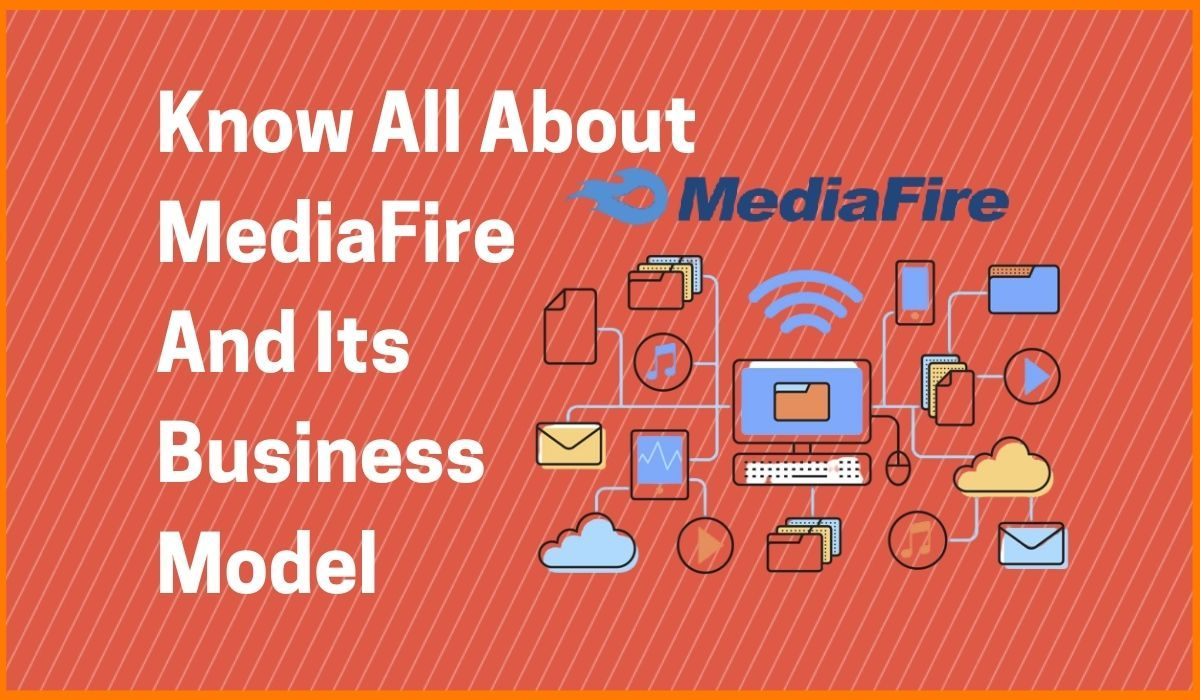 Know All About MediaFire And Its Business Model