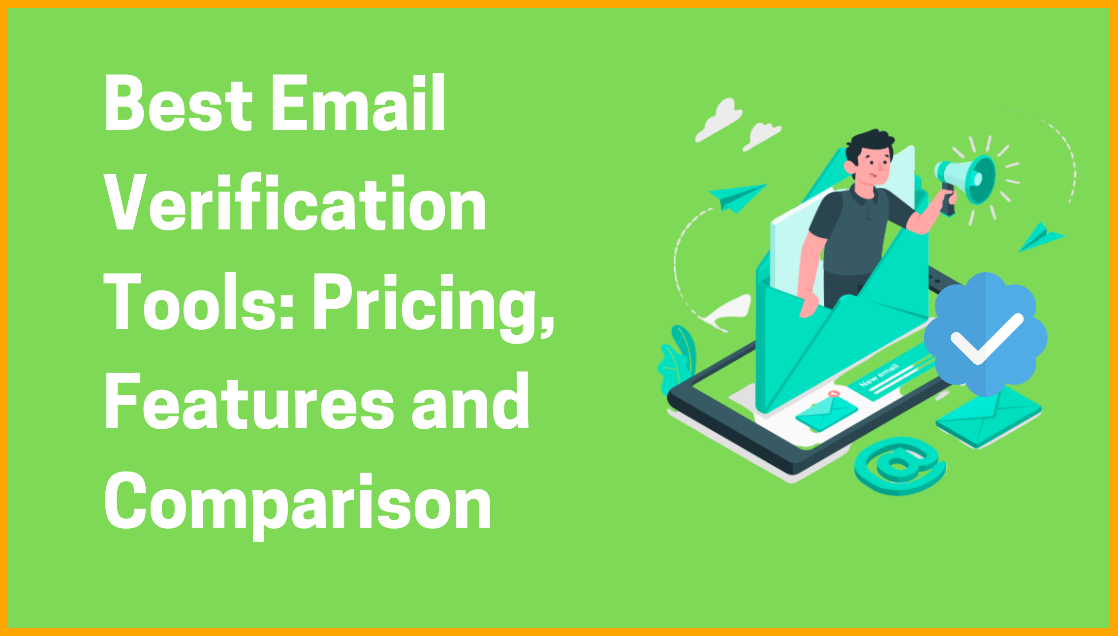 Best Email Verification Tools: Pricing, Features, and Comparison