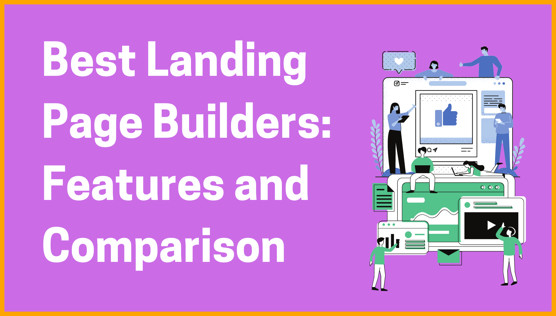 Best Landing Page Builders: Comparison and Features