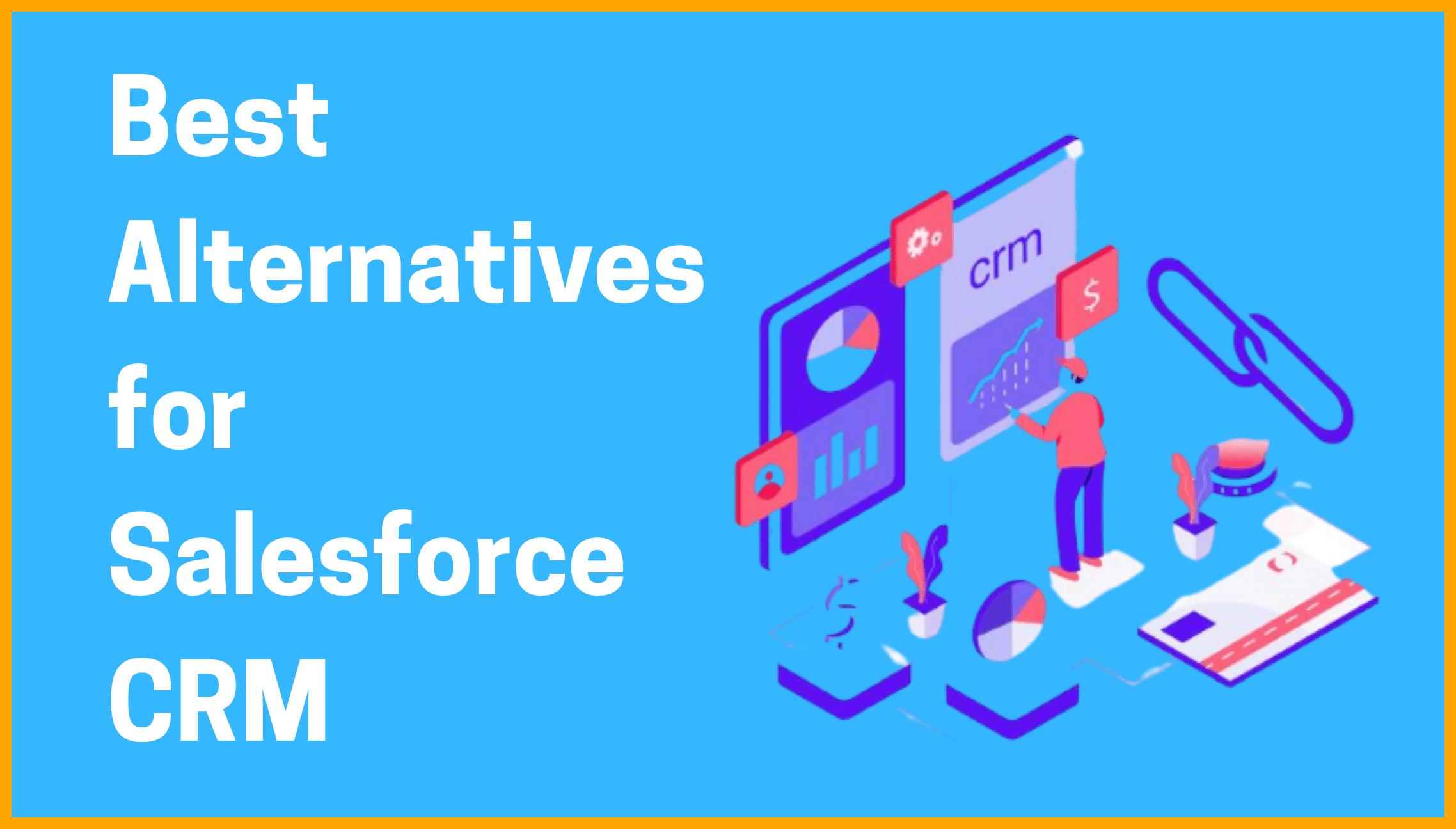 The Best Alternatives for Salesforce