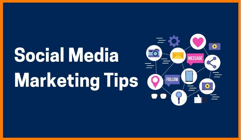 Top 10 Effective Social Media Marketing Tips
