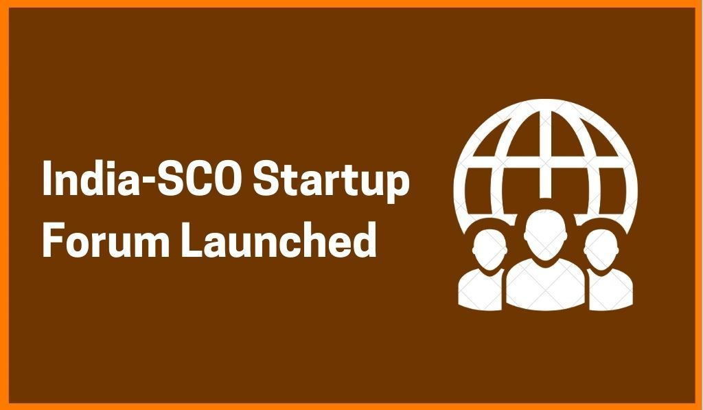 GoI Launches India-SCO Startup Forum To Facilitate Innovation