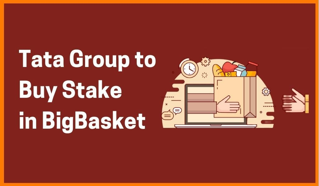 Tata Group Set To Acquire Majority Stake In BigBasket Ousting Alibaba