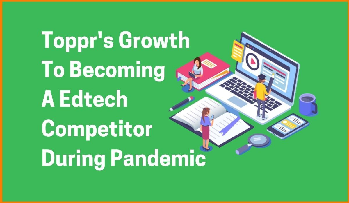 Toppr's Growth To Becoming A Edtech Competitor During Pandemic