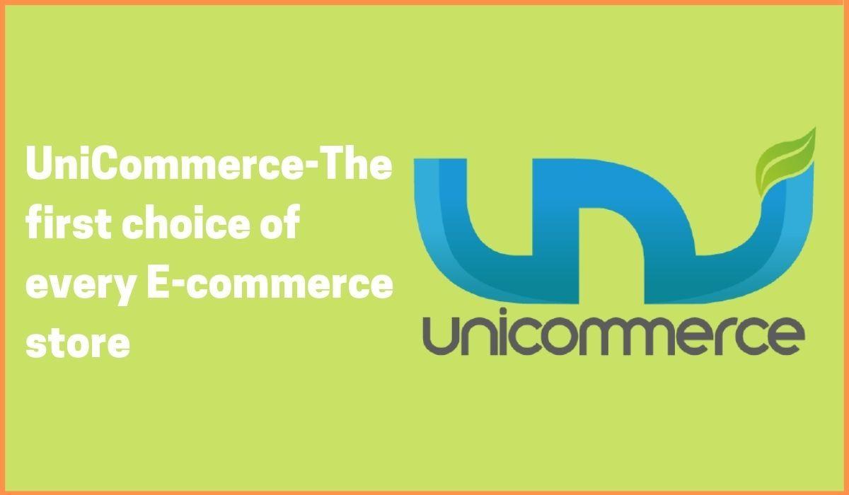 Unicommerce-The first choice of every E-commerce store| Unicommerce case study