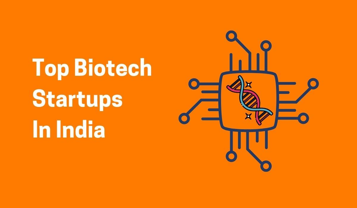 Top Biotech Startups In India
