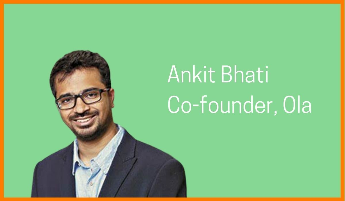 Ankit Bhati: Co-founder at Ola