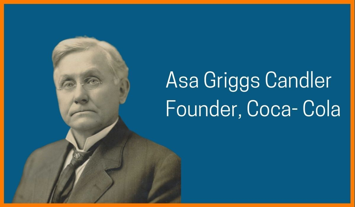 Asa Griggs Candler: Founder of Coca-Cola
