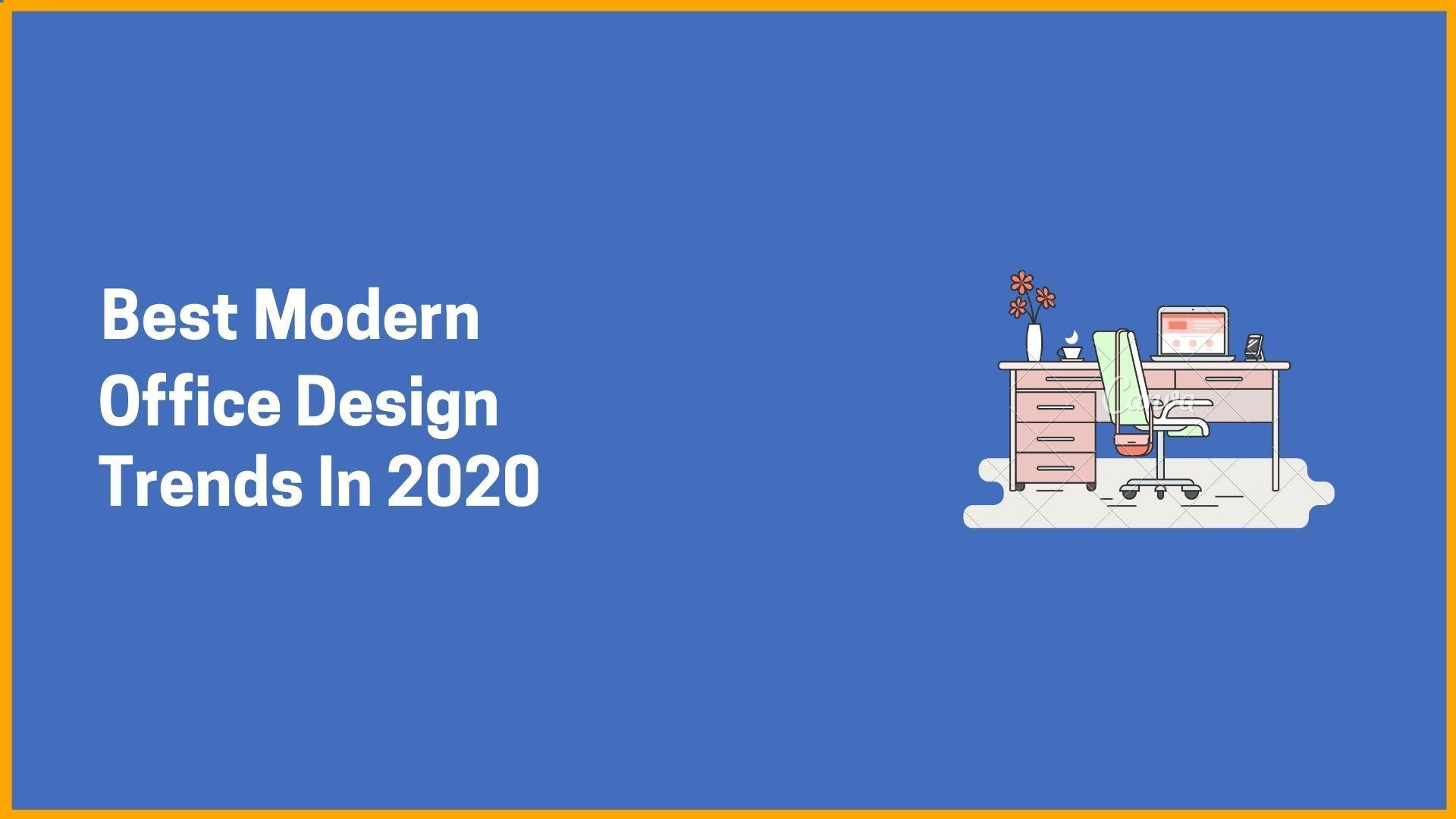 Best Modern Office Design Trends In 2020