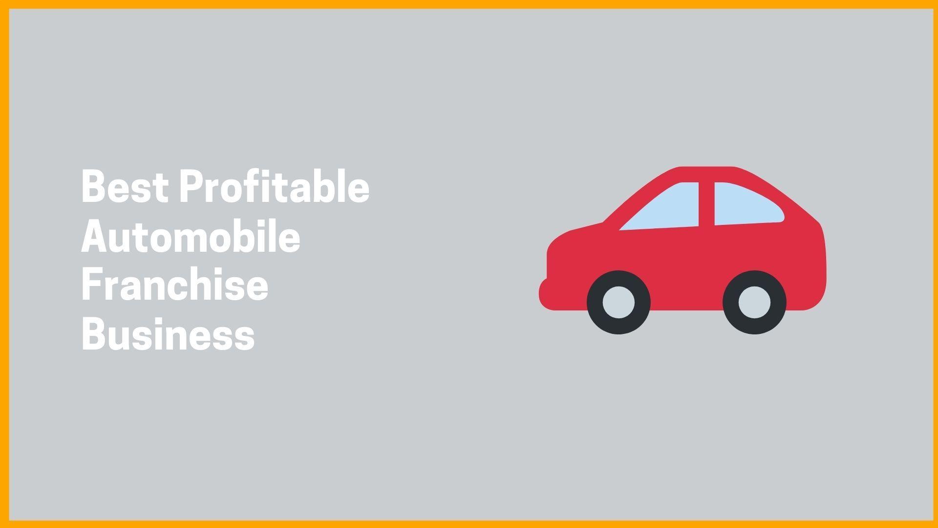 Best Profitable Automobile Franchise Business