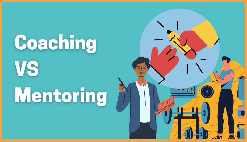 Coaching Vs Mentoring: The Key Differences