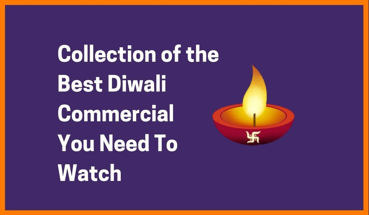 Collection of the Best Diwali Advertisements of 2019 (The 3rd one Nailed it!)