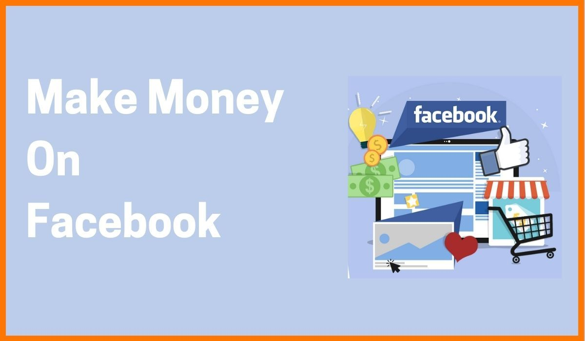 Guide To Earn Money On Facebook